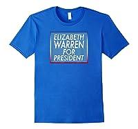 Elizabeth Warren For President T-shirt Royal Blue