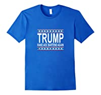 Trump 2020 Make Aoc Bartend Again Liberals Cry T Shirt Tank Top Royal Blue