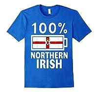 Northern Ireland Flag Shirt 100 Irish Battery Power Tee Royal Blue