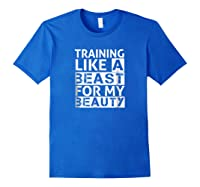 Training Like A Beast For My Beauty Couples Shirts Royal Blue