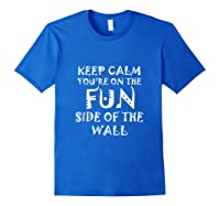 Keep Calm You Re On The Fun Side Of The Wall Funny Mexican Tank Top Shirts Royal Blue