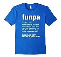 Funpa Photography Fun Grandpa Funny Gift Tshirt Royal Blue
