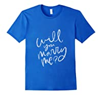 Will You Marry Me Proposal Shirts Royal Blue