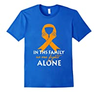 In This Family, No One Fight Alone Ms Shirts Royal Blue