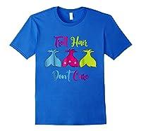 Troll Hair Don't Care Shirts Royal Blue