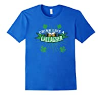 Drink Like A Gallagher T Shirts | St. Patricks Day Drinking Royal Blue