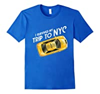 I Survived My Trip To Nyc T Shirt New York City Taxi Cab Tee Royal Blue