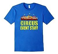 Circus Event Staff T-shirt   Carnival Birthday Party Shirt Royal Blue