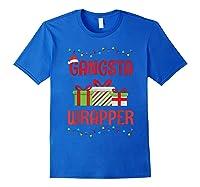 Funny Christmas Gift Gangsta Wrapper Shirts Royal Blue
