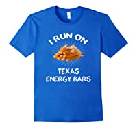 I Run On Texas Energy Bars Funny Tamale T-shirt Royal Blue
