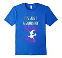 It's Just A Bunch Of Hocus Pocus Funny Witch Gift Shirts Royal Blue