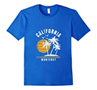 Monterey California, Ca Beach Vacation Gifts Shirts Royal Blue