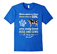 Once Upon A Time There Was A Girl Who Really Loved Dogs Shirts Royal Blue