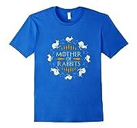 Rabbit Lovers Mother Of Rabbits Cute Bunny T-shirt Royal Blue
