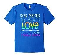 Dear Parents Tag You're It Love Teas Funny Tea Gift Premium T-shirt Royal Blue