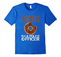 Funny Donut Police Officer Pun Gift Gag Policeman Shirt Royal Blue