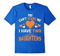 You Don't Scare Me I Have Two Daughters Father's Day T-shirt Royal Blue