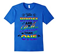 Two Brides Are Better Than One T-shirt Lgbt Pride Shirt Royal Blue