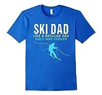 Funny Ski Dad Skier Gift For Shirts Royal Blue