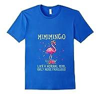 Mimimingo Like A Normal Mimi Only More Fabulous Shirts Royal Blue