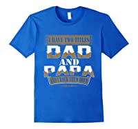 Have Two Titles Dad And Papa Funny Fathers Day Gift Shirts Royal Blue