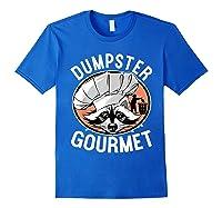 Funny Raccoon Dumpster Gourmet Shirts Royal Blue