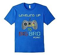 Big Brother Again Leveling Up To Big Bro Gaming Gift Shirts Royal Blue