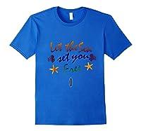 Sea Holidays T Shirt Let The Sea Set You Free Royal Blue