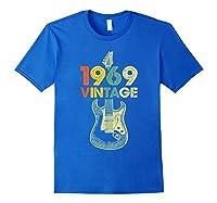 Vintage 1969 50th Birthday For Guitar Lover Tshirt T-shirt Royal Blue