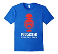 Podcast For Podcasters Funny Podcasting Gift Shirts Royal Blue