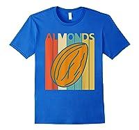 Vintage Retro Almonds Almond Nuts Gift Shirts Royal Blue