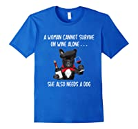 Woman Cannot Survive On Wine Lone She Lso Needs Shirts Royal Blue