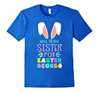 Will Trade Sister For Eggs Happy Easter Girls Shirts Royal Blue