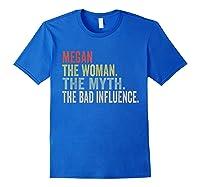 Megan The Woman The Myth T-shirt First Name Tee Royal Blue