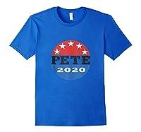 Mayor Pete Buttigieg 2020 President For America Elect Shirts Royal Blue