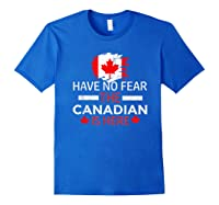 Have No R The Canadian Is Here Canada Pride Shirts Royal Blue