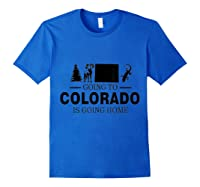 Colorado Is Going Home T-shirt Royal Blue