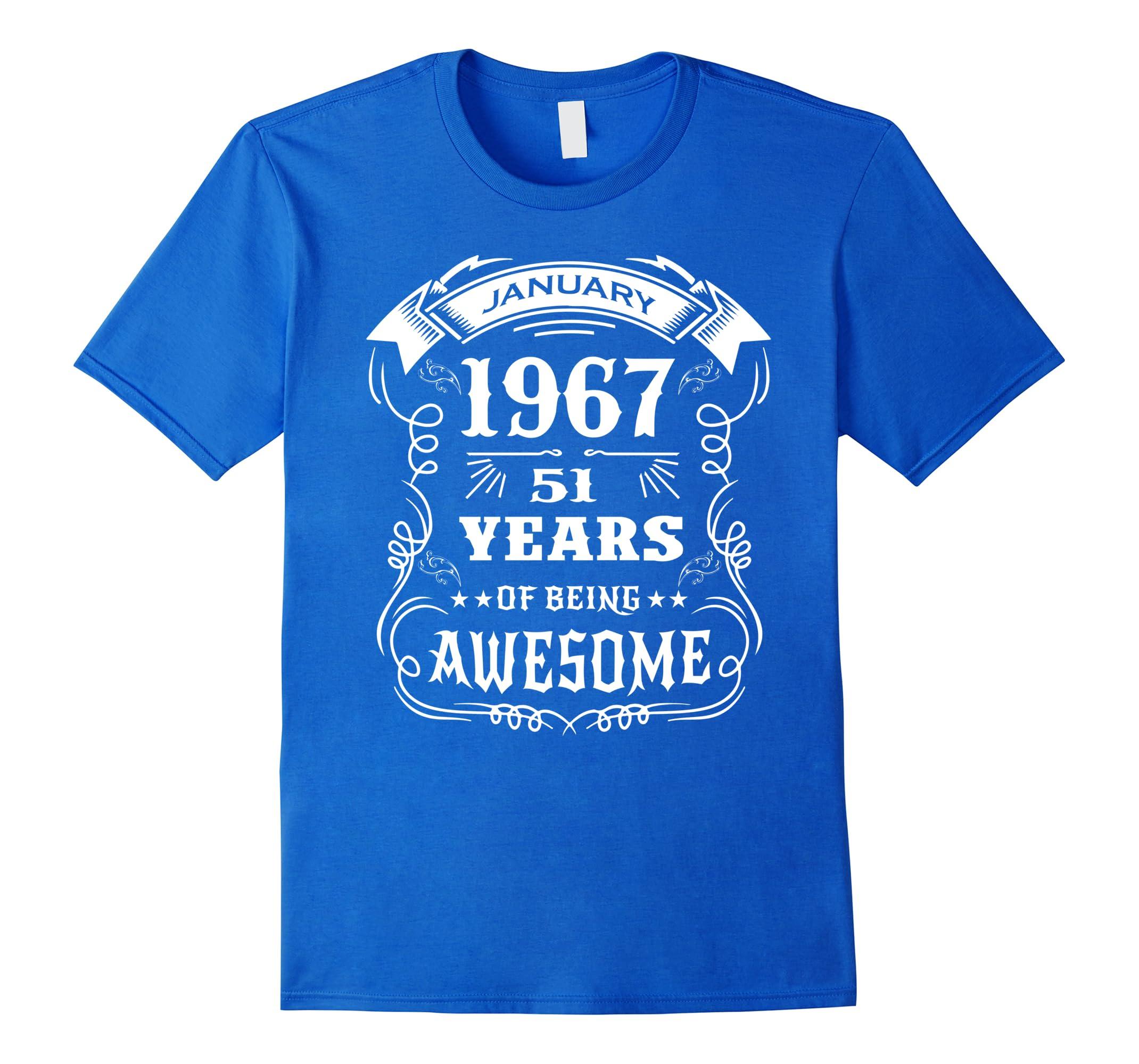 c0e7ffa45 51st Birthday Gift – Born in January 1967 T-Shirt-RT – Rateeshirt