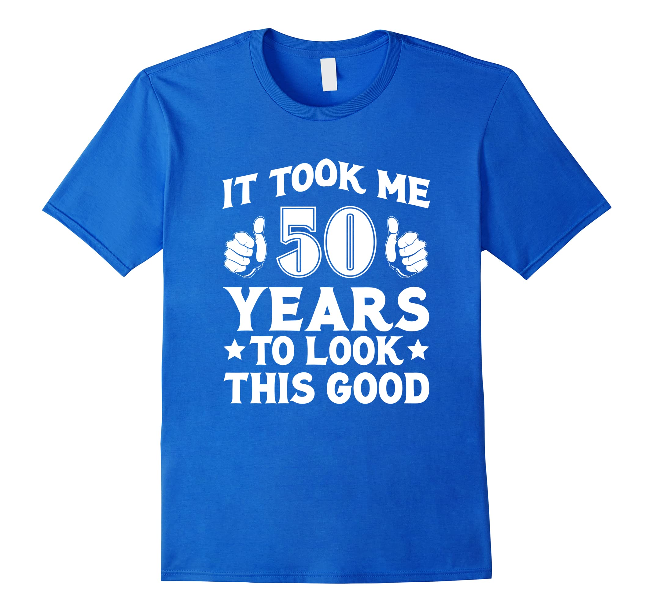 50th Birthday T-Shirt Took 50 Years To Look This Good-RT