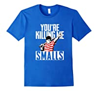 Your Killing Me S Softball For You Re Father Son Shirts Royal Blue