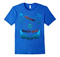 Friday Is Highday T-shirt Royal Blue