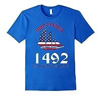 Discovered 1492 Columbus Day Shirts Royal Blue