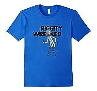 Rick And Morty Riggity Wrecked Shirts Royal Blue