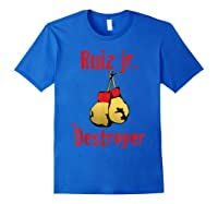 Extended Lunch Break Ruiz Jr The Destroyer Boxing Shirts Royal Blue