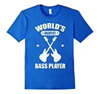 World's Okayest Bass Guitar Player Funny Music Lover Shirts Royal Blue