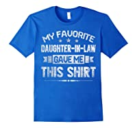 My Favorite Daughter-in-law Gave Me This Shirt Father's Day T-shirt Royal Blue