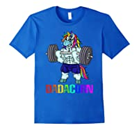 Dadacorn Manly Unicorn Weightlifting Muscle Fathers Day Gift Shirts Royal Blue