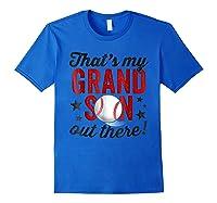 That's My Grandson Out There Baseball Grandpa Shirts Royal Blue