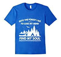 Into The Forest I Go To Lose My Mind And Find My Soul Ts Shirts Royal Blue