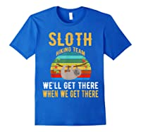 Sloth Hiking Team We Will Get There When Get There Shirt Royal Blue